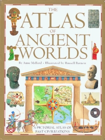 The Atlas of Ancient Worlds: A Pictorial Atlas of Past Civilization