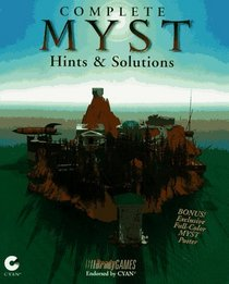 Complete Myst: Hints and Solutions (Bradygames)