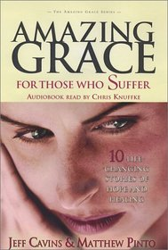 Amazing Grace: For Those Who Suffer