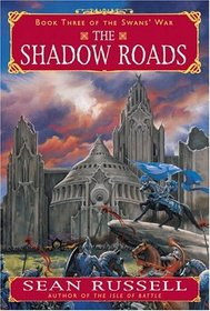 The Shadow Roads (The Swans' War, Book 3)
