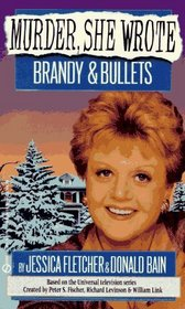 Brandy and Bullets (Murder, She Wrote, Bk 4)
