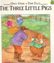 The Three Little Pigs (Once Upon a Time Tales)