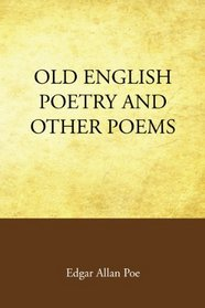 Old English Poetry and Other Poems