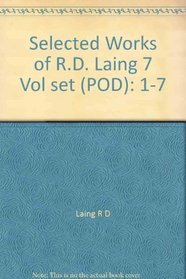 Selected Works of R.D. Laing 7 Vol set (POD)