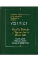 Prentice Hall's Environmental Technology Series, Volume III: Health Effects of Hazardous Materials