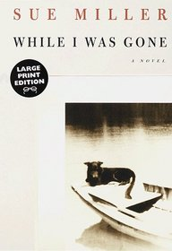 While I Was Gone (Large Print)