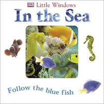 Little Windows: In the Sea (Little Windows)