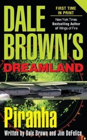 Piranha (Dale Brown's Dreamland, #4 )