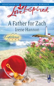 A Father for Zach (Lighthouse Lane, Bk 4) (Love Inspired, No 555)