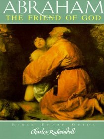 Abraham: The Friend of God (Bible Study Guide)