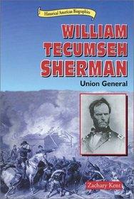 William Tecumseh Sherman: Union General (Historical American Biographies)