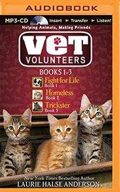 Vet Volunteers Books 1-3: Fight for Life, Homeless, Trickster (Vet Volunteers Series)