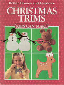 Better Homes and Gardens Christmas Trims Kids Can Make