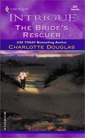 The Bride's Rescuer (Harlequin Intrigue, #691)