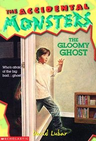The Gloomy Ghost (Accidental Monsters)