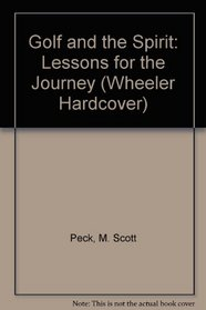Golf and the Spirit: Lessons for the Journey (Wheeler Large Print Book Series (Cloth))