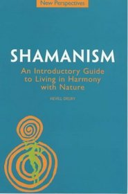 New Perspectives: Shamanism: An Introductory Guide to Living in Harmony with Nature