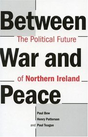Between War and Peace: The Political Future of Northern Ireland