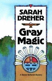 Gray Magic (Stoner McTavish, Bk 3)