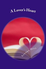 A Lover's Heart: Poems That Speak From The Heart