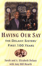 Having Our Say: The Delany Sisters' First 100 Years (G.K. Hall Large Print Book)