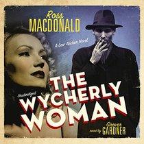 The Wycherly Woman (Lew Archer Novels, Book 9)