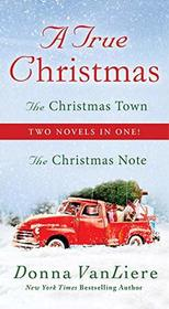 A True Christmas: The Christmas Note and The Christmas Town