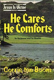 He Cares, He Comforts (Her Jesus is victor)