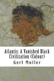 Atlantis: A Vanished Black Civilization (Colour)