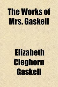 The Works of Mrs. Gaskell