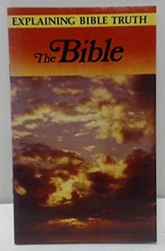 The Bible (Explaining Bible Truth)