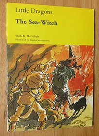 Little Dragons: The Sea-witch (Little dragons / Sheila K. McCullagh)