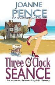 Three O'Clock Seance: An Inspector Rebecca Mayfield Mystery (The Rebecca Mayfield Mysteries) (Volume 3)