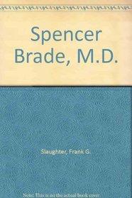 Spencer Brade, MD