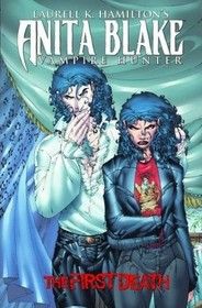 The First Death (Anita Blake, Vampire Hunter Prequel)