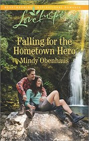 Falling for the Hometown Hero (Ouray, CO, Bk 4) (Love Inspired, No 1001)
