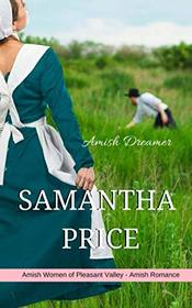 The Amish Dreamer: Amish Romance (Amish Women of Pleasant Valley) (Volume 5)