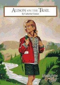 Alison on the Trail (Magic Attic Club, Bk 6)