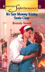 We Saw Mommy Kissing Santa Claus (Harlequin Superromance, No 1021)