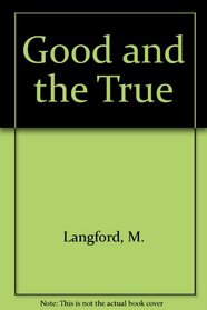 Good and the True: An Introduction to Christian Ethics