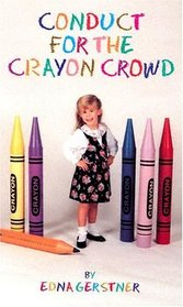 Conduct for the Crayon Crowd (Family Titles)