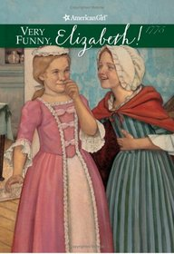 Very Funny, Elizabeth (American Girls Collection)