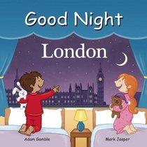 Good Night London (Good Night Our World)