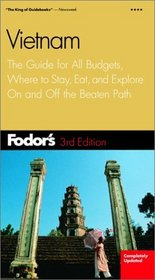 Fodor's Vietnam, 3rd Edition : The Guide for All Budgets, Where to Stay, Eat, and Explore On and Off the Beaten Path (Fodor's Gold Guides)