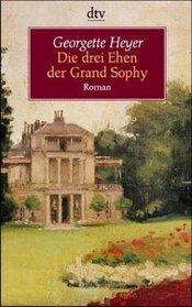 Die drei Ehen der Grand Sophy (The Grand Sophy) (German Edition)