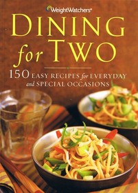 WeightWatchers Dining for Two:150 Easy Recipes for Everyday and Special Occasions