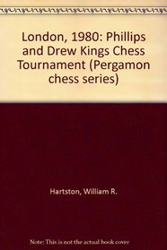 London 1980: Phillips  Drew Kings Chess Tournament (Pergamon chess series)