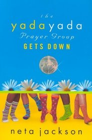 The Yada Yada Prayer Group Gets Down (Yada Yada, Bk 2)