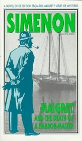 Maigret and the Death of a Harbor-Master (Inspector Maigret)