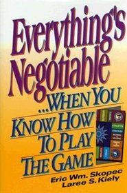 Everything's Negotiable When You Know How to Play the Game